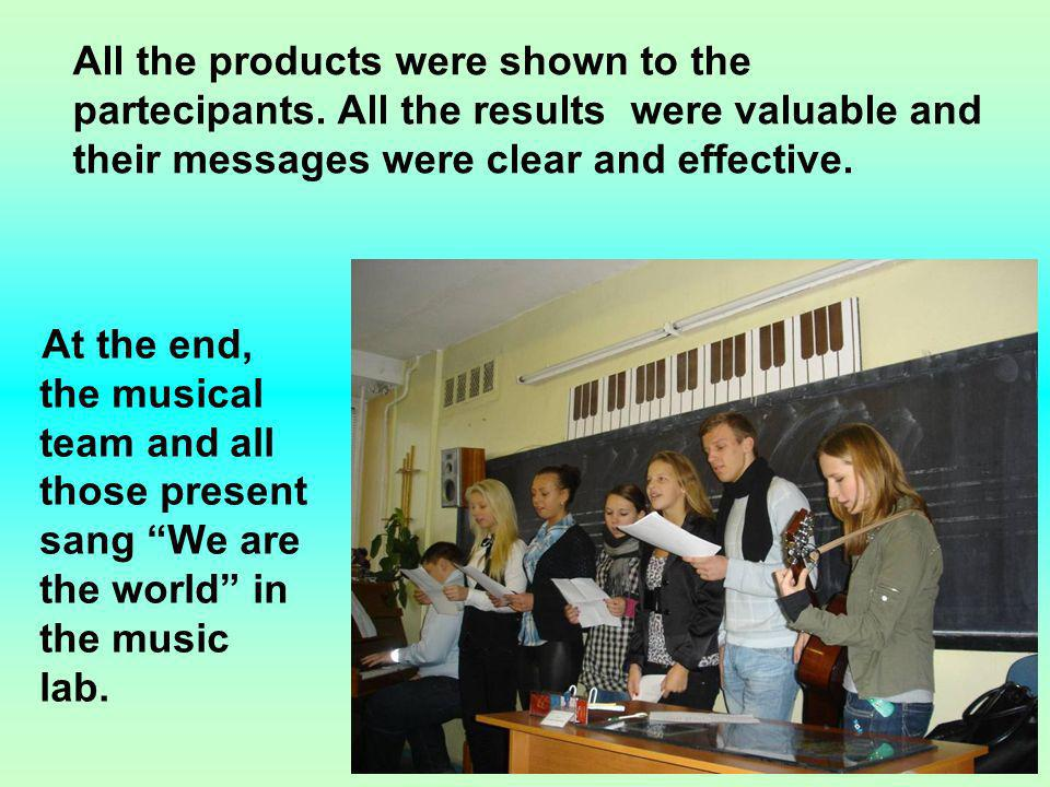 At the end, the musical team and all those present sang We are the world in the music lab.