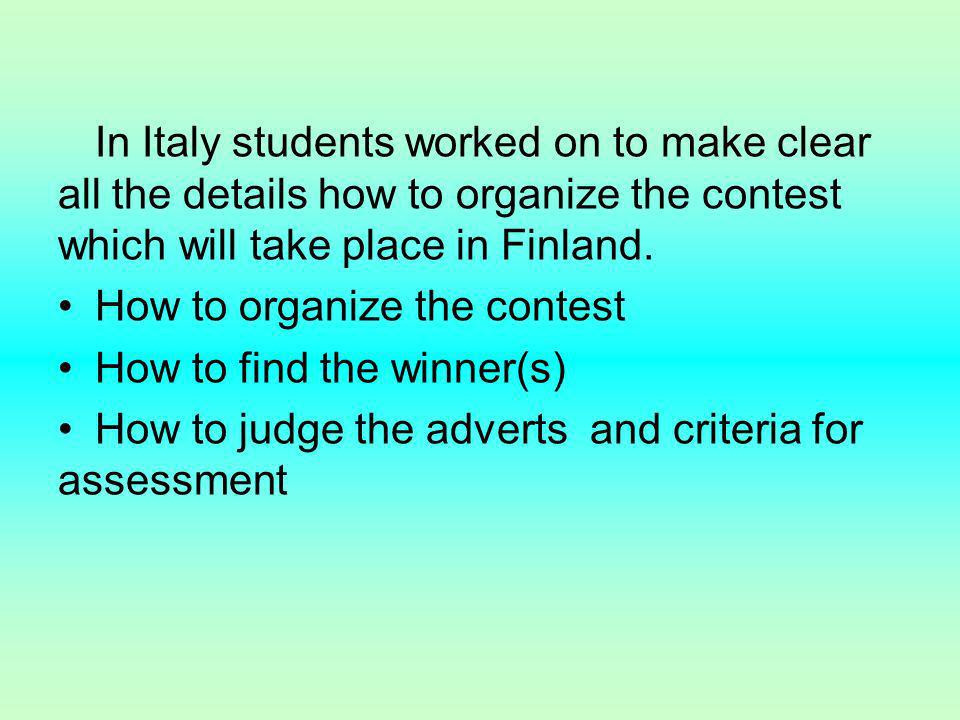In Italy students worked on to make clear all the details how to organize the contest which will take place in Finland.