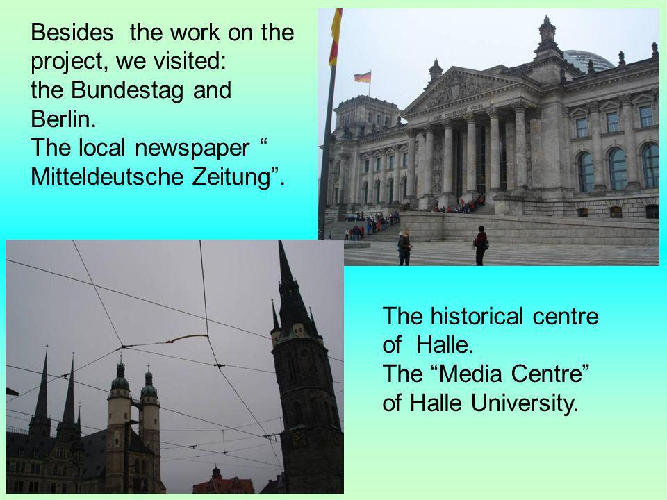 Besides the work on the project, we visited: the Bundestag and Berlin.