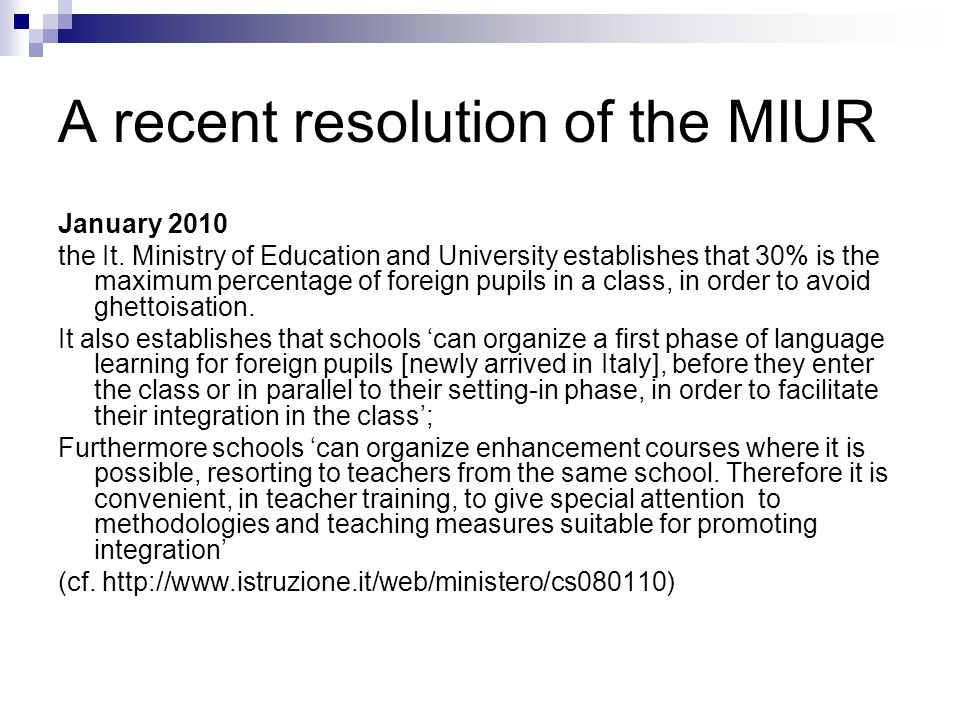 A recent resolution of the MIUR January 2010 the It.