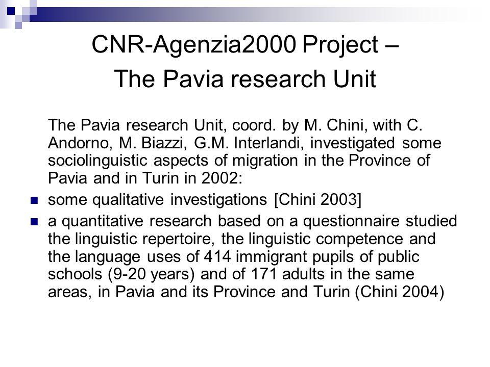 CNR-Agenzia2000 Project – The Pavia research Unit The Pavia research Unit, coord. by M. Chini, with C. Andorno, M. Biazzi, G.M. Interlandi, investigat