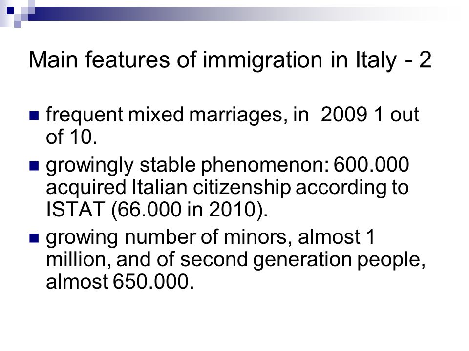 Main features of immigration in Italy - 2 frequent mixed marriages, in 2009 1 out of 10.