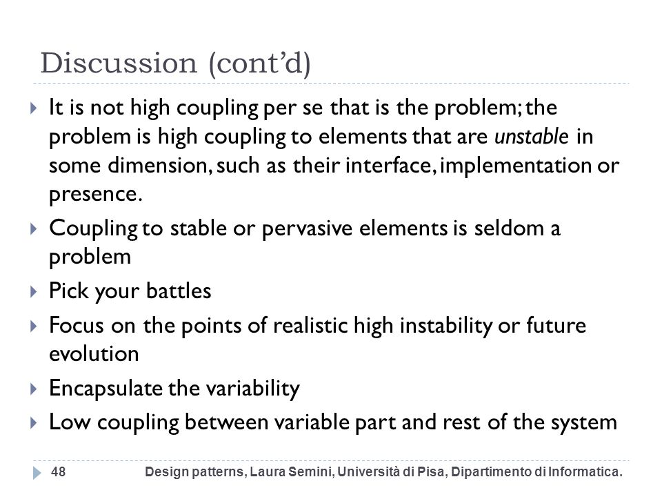 Discussion (contd) It is not high coupling per se that is the problem; the problem is high coupling to elements that are unstable in some dimension, s