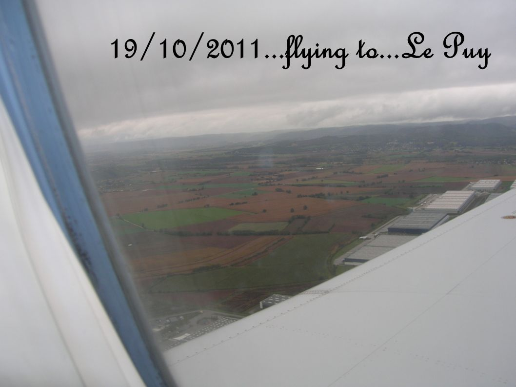 19/10/2011...flying to...Le Puy