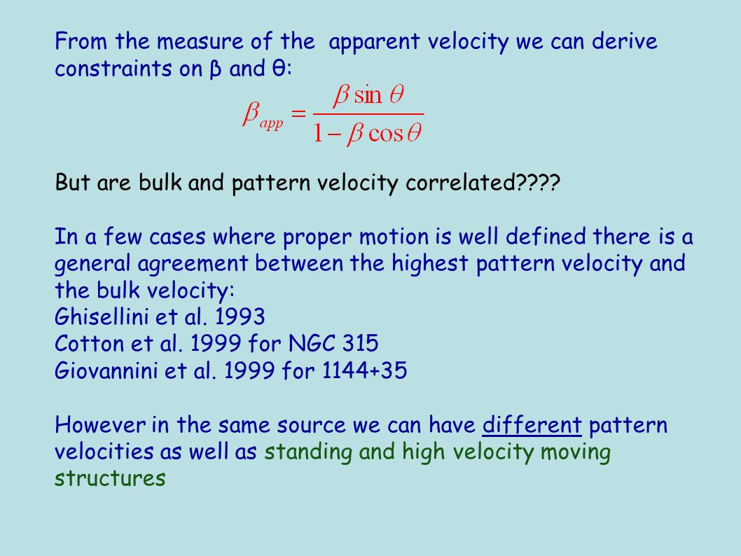 From the measure of the apparent velocity we can derive constraints on β and θ: But are bulk and pattern velocity correlated???? In a few cases where