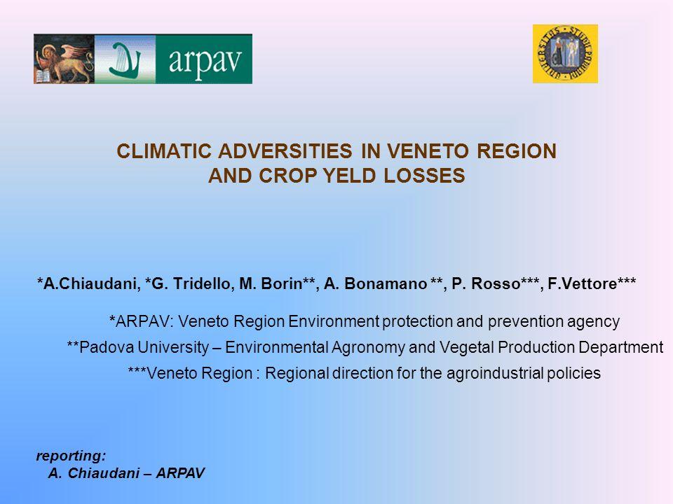 *A.Chiaudani, *G. Tridello, M. Borin**, A. Bonamano **, P. Rosso***, F.Vettore*** *ARPAV: Veneto Region Environment protection and prevention agency *