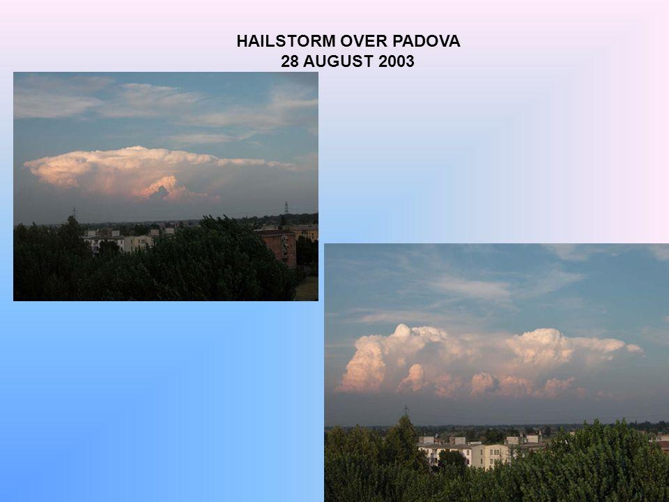 HAILSTORM OVER PADOVA 28 AUGUST 2003
