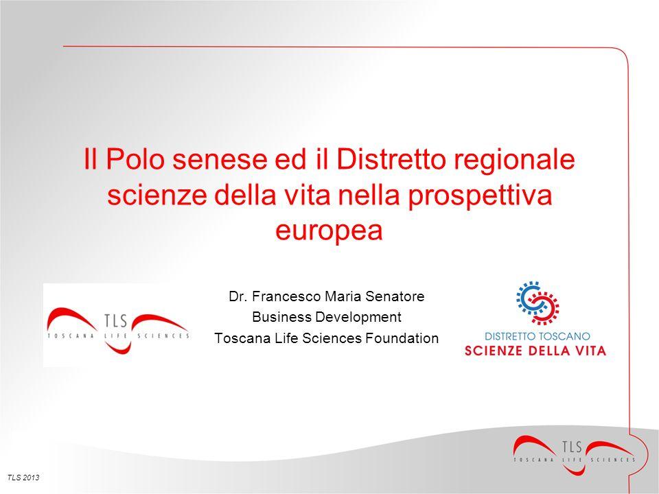 Il Polo senese ed il Distretto regionale scienze della vita nella prospettiva europea Dr.