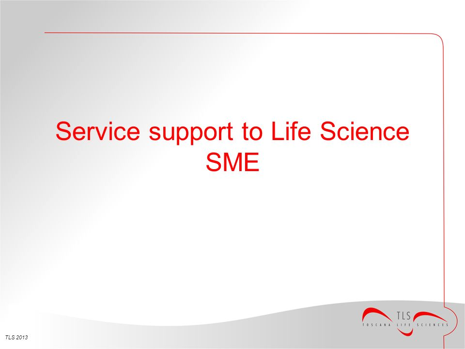 Service support to Life Science SME TLS 2013