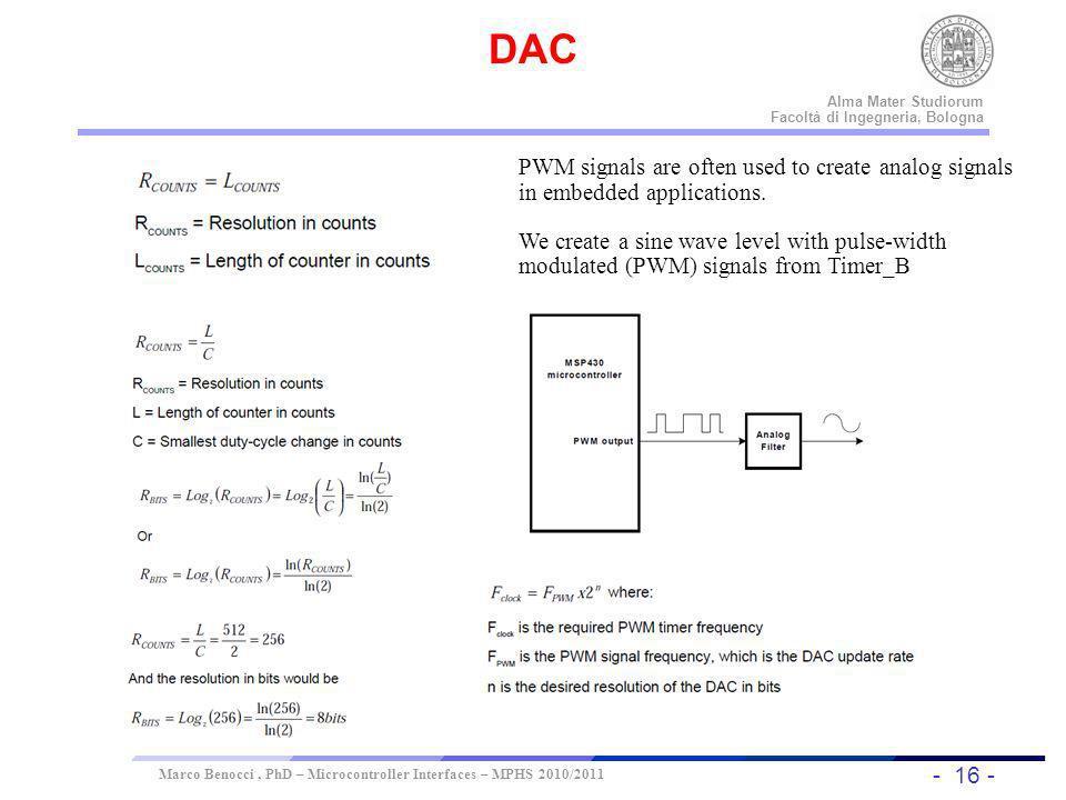 - 16 - Universität Dortmund Alma Mater Studiorum Facoltà di Ingegneria, Bologna Marco Benocci, PhD – Microcontroller Interfaces – MPHS 2010/2011 DAC P