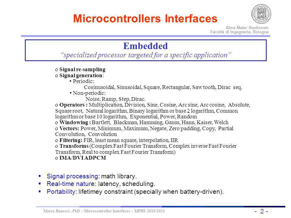 - 2 - Universität Dortmund Alma Mater Studiorum Facoltà di Ingegneria, Bologna Marco Benocci, PhD – Microcontroller Interfaces – MPHS 2010/2011 Signal