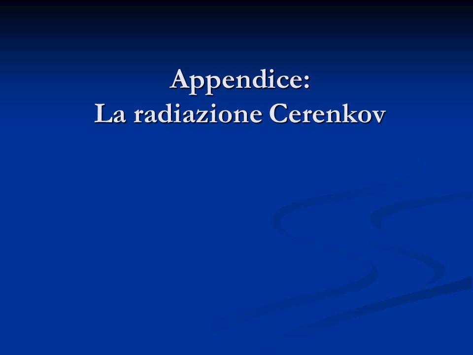 Appendice: La radiazione Cerenkov