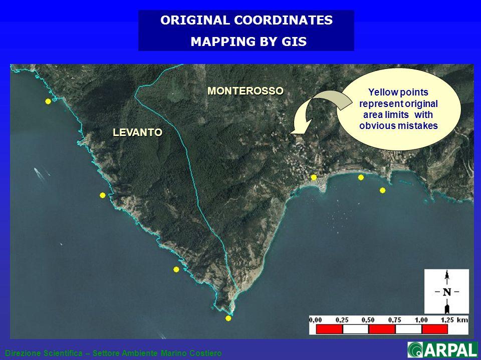 LEVANTO MONTEROSSO Direzione Scientifica – Settore Ambiente Marino Costiero Yellow points represent original area limits with obvious mistakes ORIGINAL COORDINATES MAPPING BY GIS