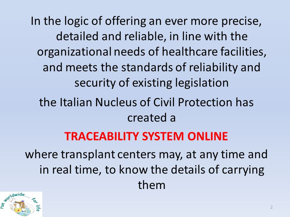 the Italian Nucleus of Civil Protection has created a TRACEABILITY SYSTEM ONLINE 2 In the logic of offering an ever more precise, detailed and reliabl