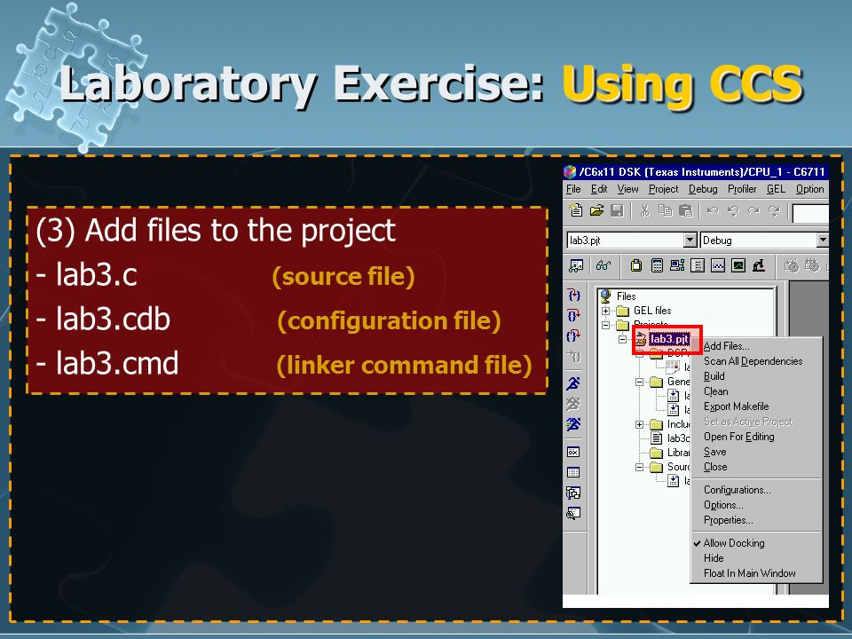 37 (3) Add files to the project - lab3.c (source file) - lab3.cdb (configuration file) - lab3.cmd (linker command file) Using CCS Laboratory Exercise:
