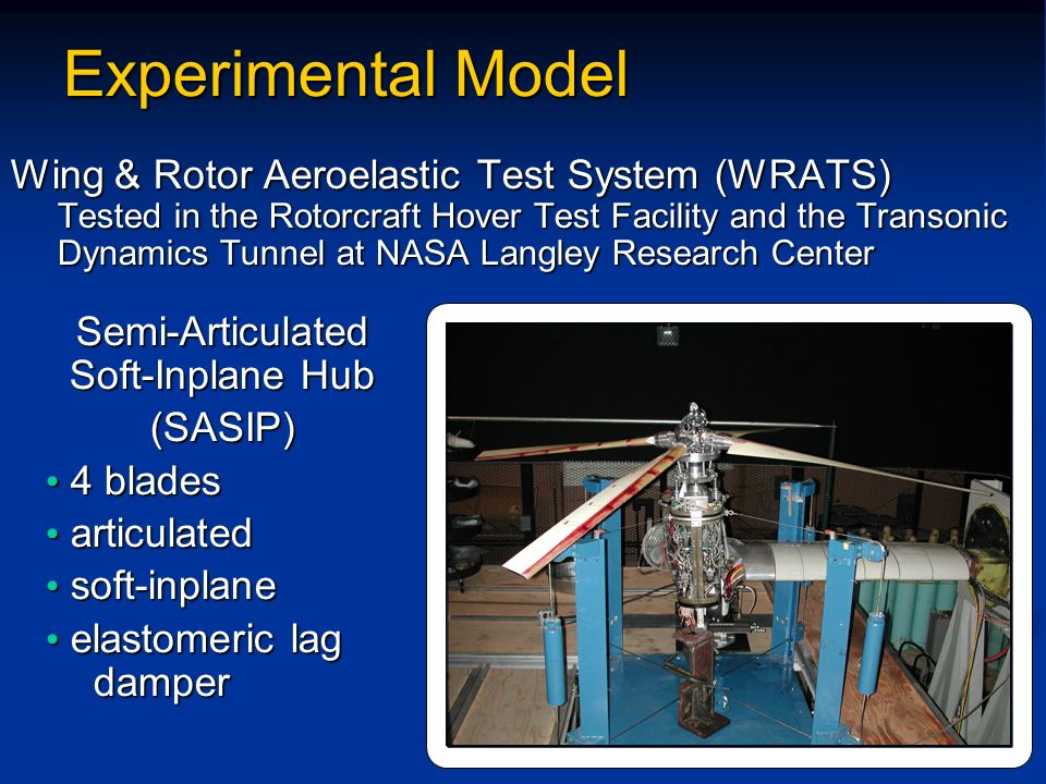 Experimental Model Wing & Rotor Aeroelastic Test System (WRATS) Tested in the Rotorcraft Hover Test Facility and the Transonic Dynamics Tunnel at NASA