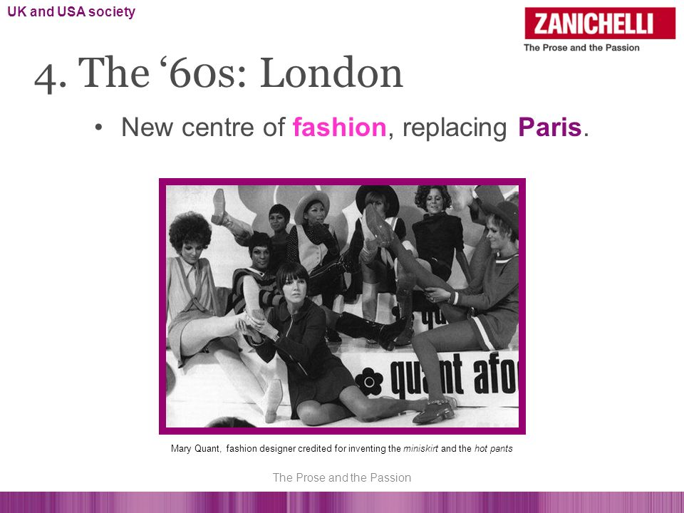 4. The 60s: London New centre of fashion, replacing Paris.