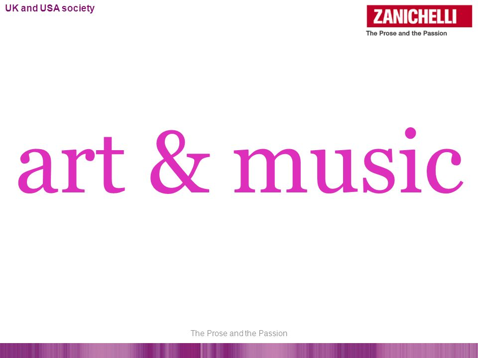 art & music UK and USA society The Prose and the Passion