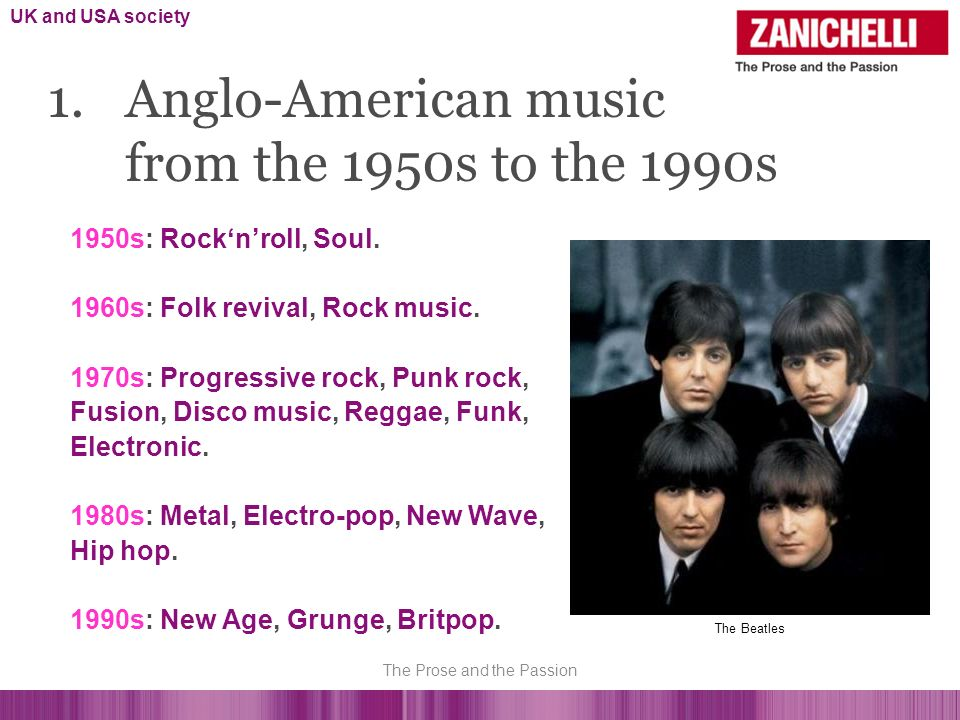 1.Anglo-American music from the 1950s to the 1990s 1950s: Rocknroll, Soul.