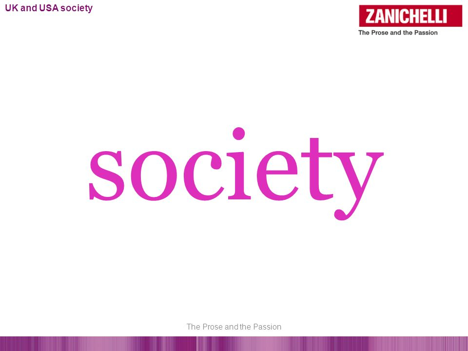 society UK and USA society The Prose and the Passion