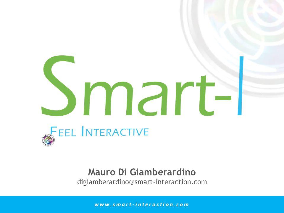 www.smart-interaction.com Mauro Di Giamberardino digiamberardino@smart-interaction.com