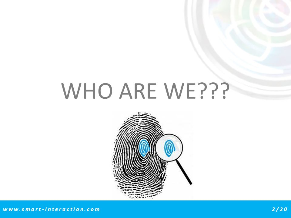 WHO ARE WE??? www.smart-interaction.com2/20