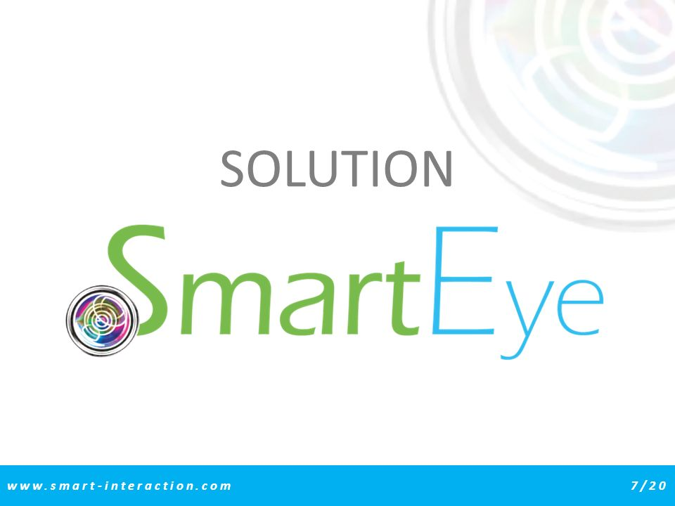 www.smart-interaction.com7/20 SOLUTION