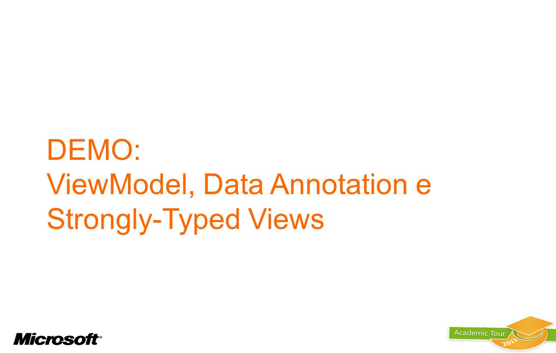 DEMO: ViewModel, Data Annotation e Strongly-Typed Views