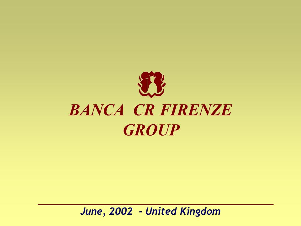 June, 2002 - United Kingdom BANCA CR FIRENZE GROUP