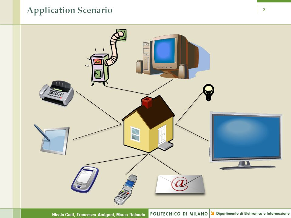 Nicola Gatti, Francesco Amigoni, Marco Rolando Application Scenario 2