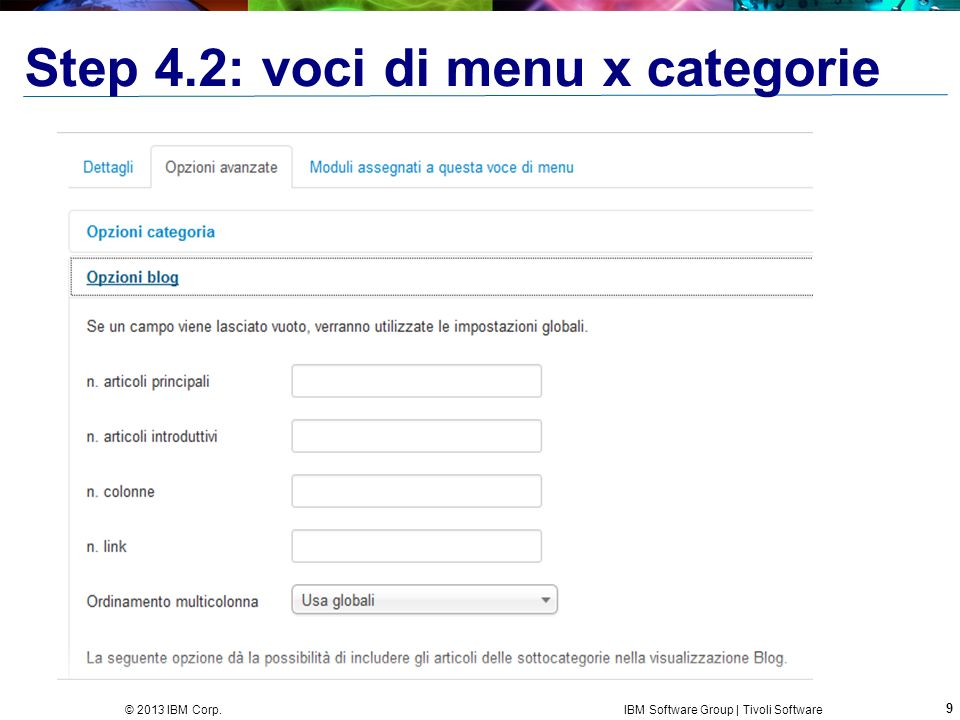 10 © 2013 IBM Corp. IBM Software Group | Tivoli Software Step 5.0: voci di menu x articoli