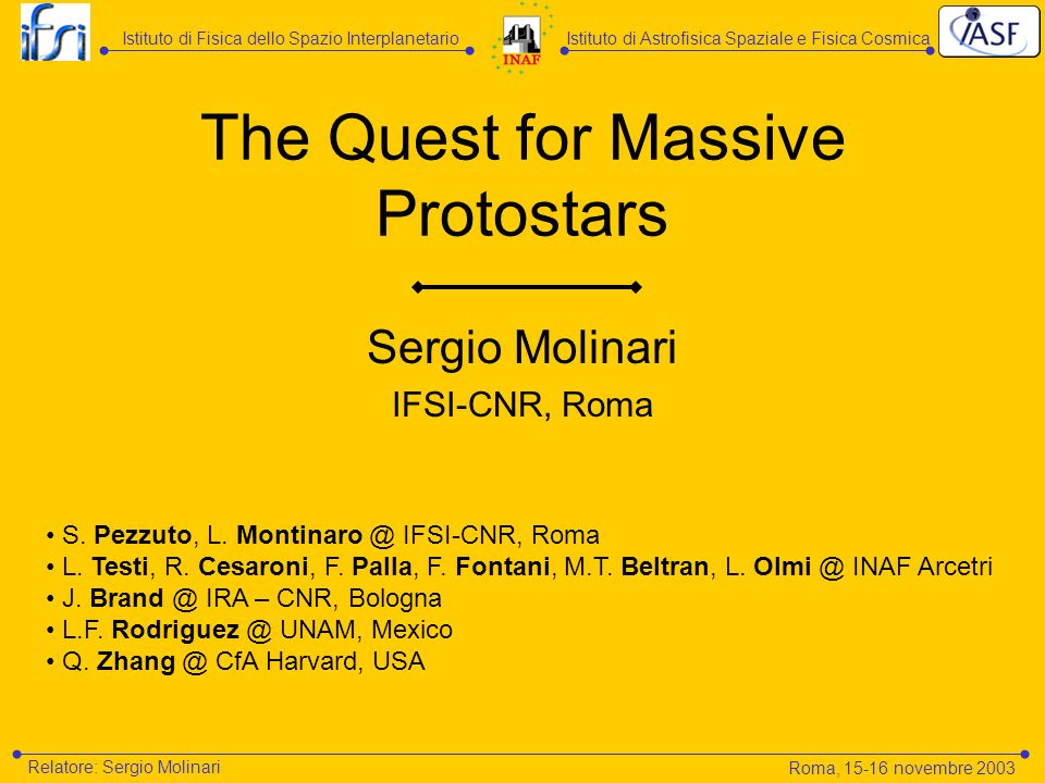 The Quest for Massive Protostars Sergio Molinari IFSI-CNR, Roma S.