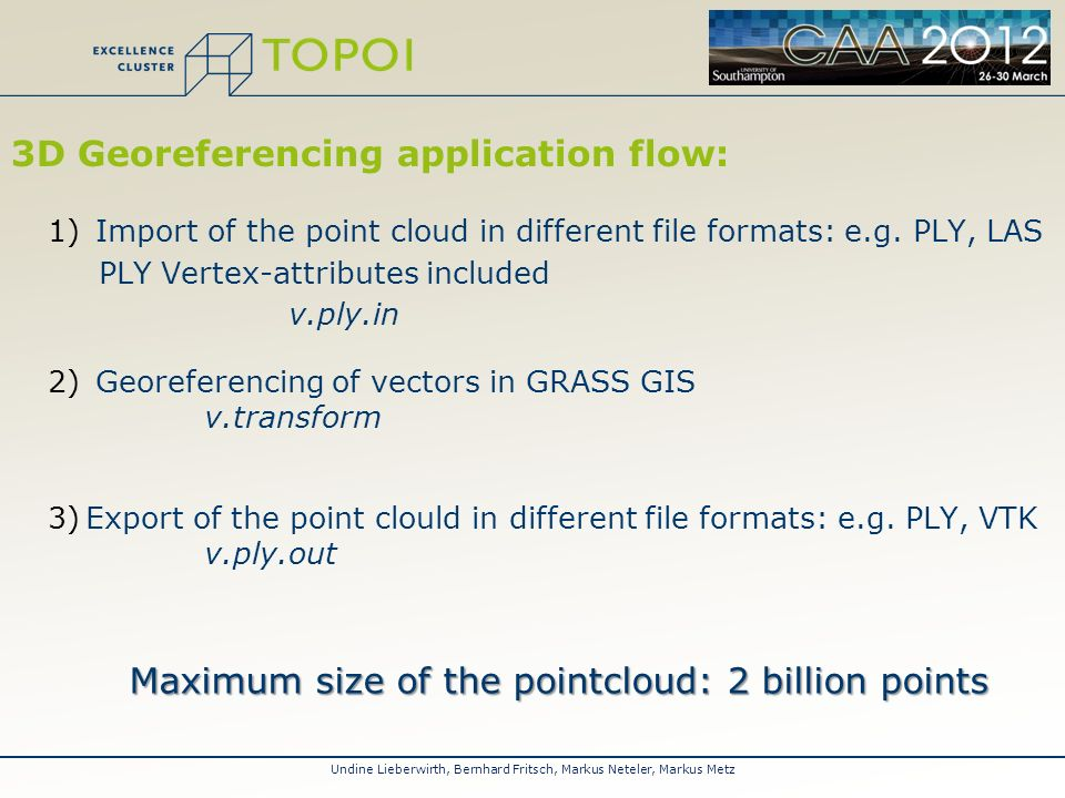 3D Georeferencing application flow: 1) Import of the point cloud in different file formats: e.g.