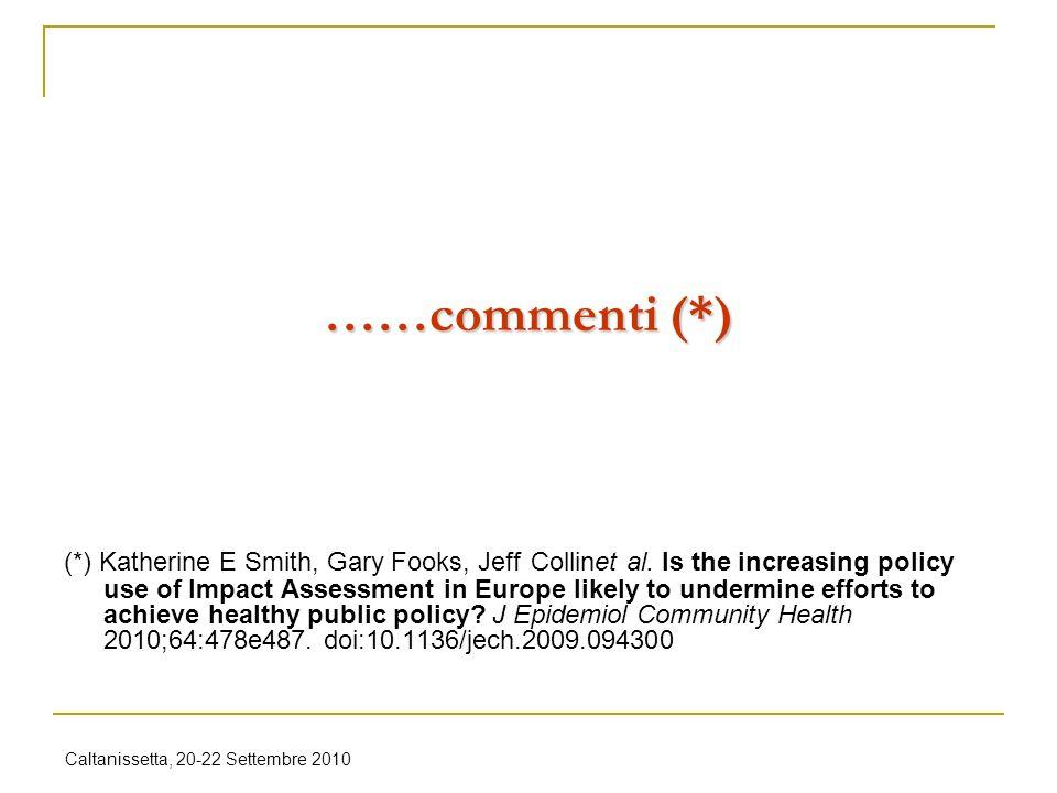 Caltanissetta, 20-22 Settembre 2010 ……commenti (*) (*) Katherine E Smith, Gary Fooks, Jeff Collinet al.