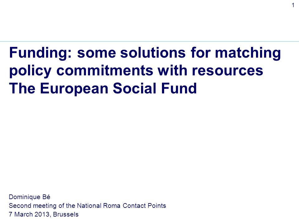 2 European Social Fund 2007-13 Key principles Europe 2020 financial instrument 7 year financial framework +/- 10 bn / year +/- 10% EU budget co-financing 85% tripartite governance shared management