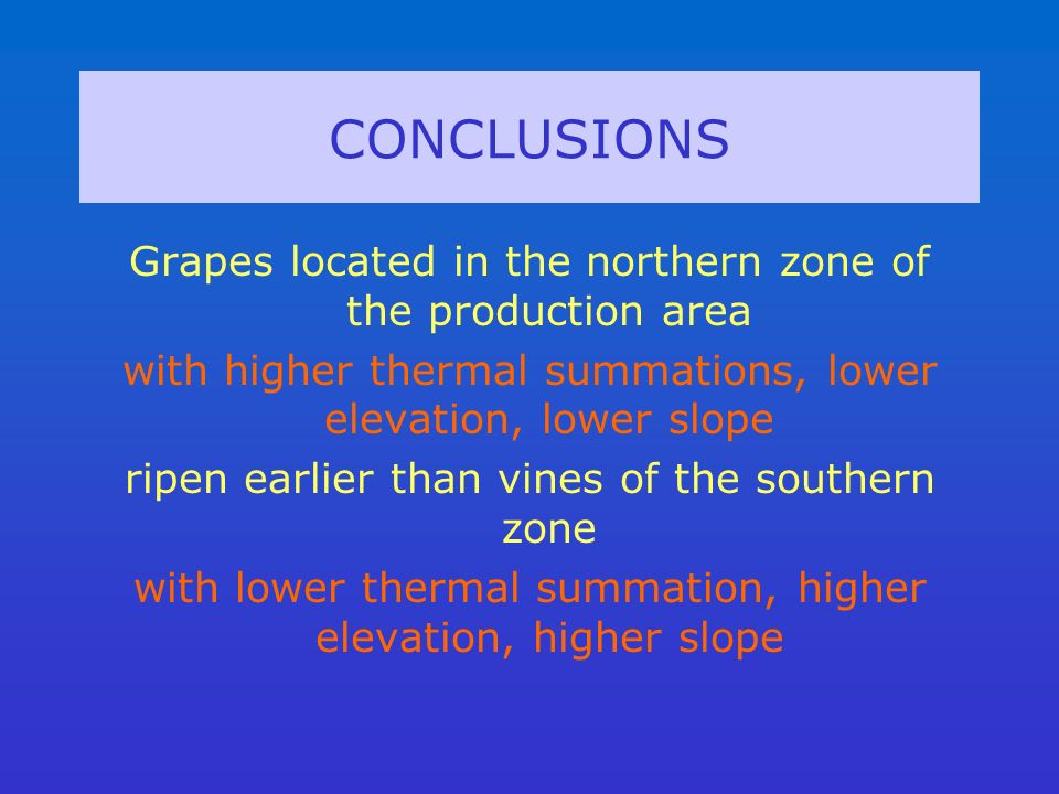 Grapes located in the northern zone of the production area with higher thermal summations, lower elevation, lower slope ripen earlier than vines of th