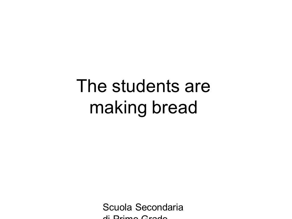 Scuola Secondaria di Primo Grado Donato Bramante , Vigevano The students are making bread