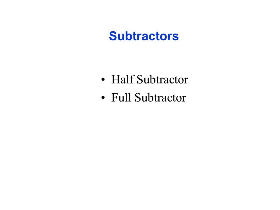 Subtractors Half Subtractor Full Subtractor