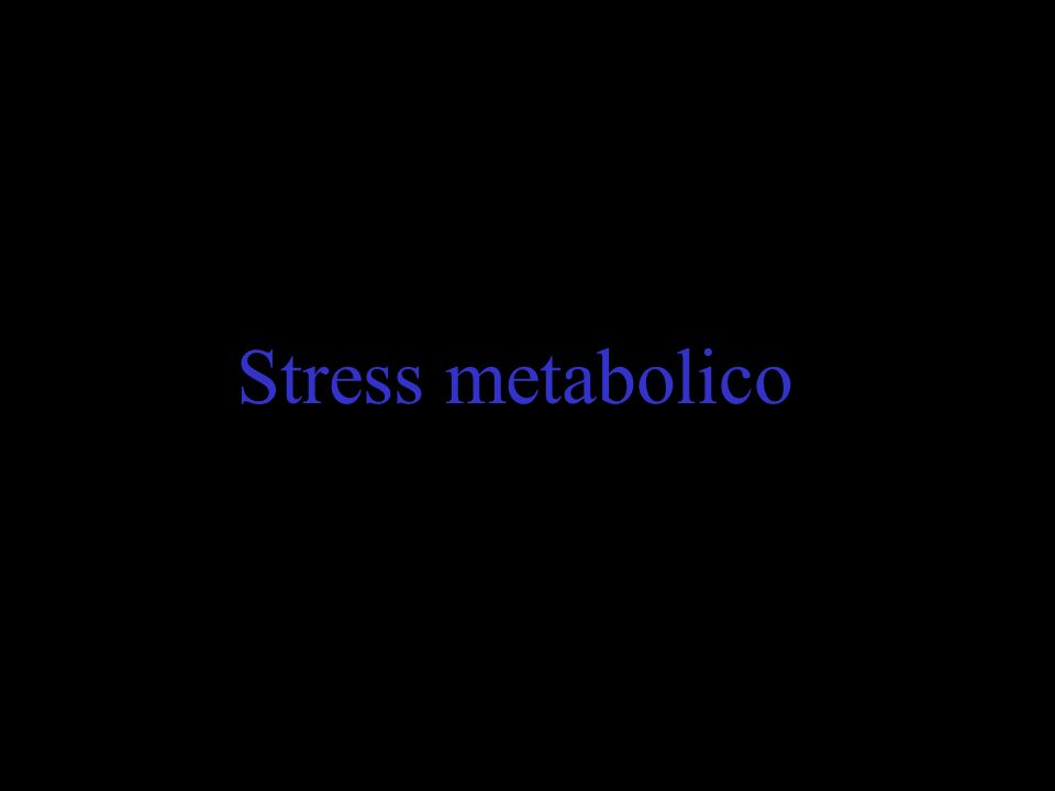 Stress metabolico