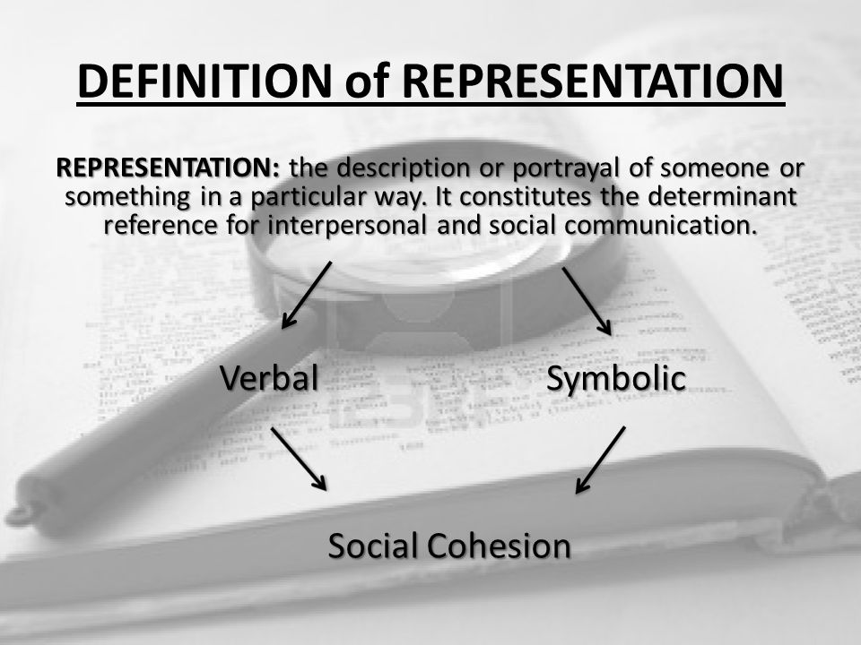 DEFINITION of REPRESENTATION REPRESENTATION: the description or portrayal of someone or something in a particular way.