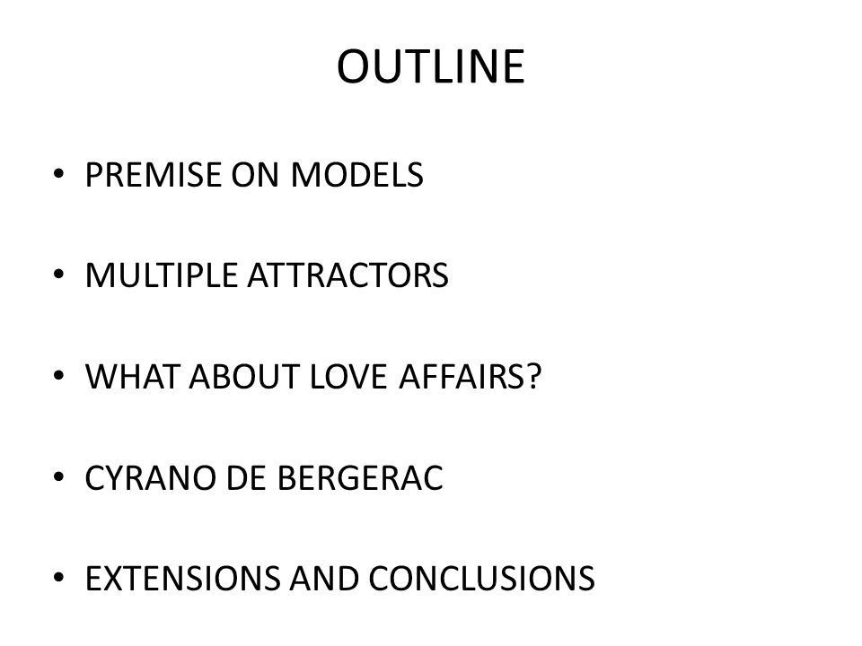 OUTLINE PREMISE ON MODELS MULTIPLE ATTRACTORS WHAT ABOUT LOVE AFFAIRS.