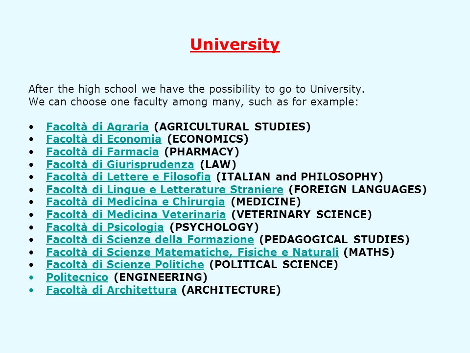 University After the high school we have the possibility to go to University.