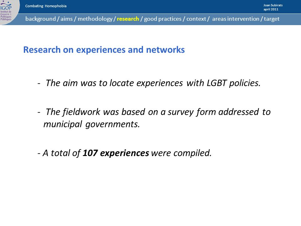 Research on experiences and networks - The aim was to locate experiences with LGBT policies.