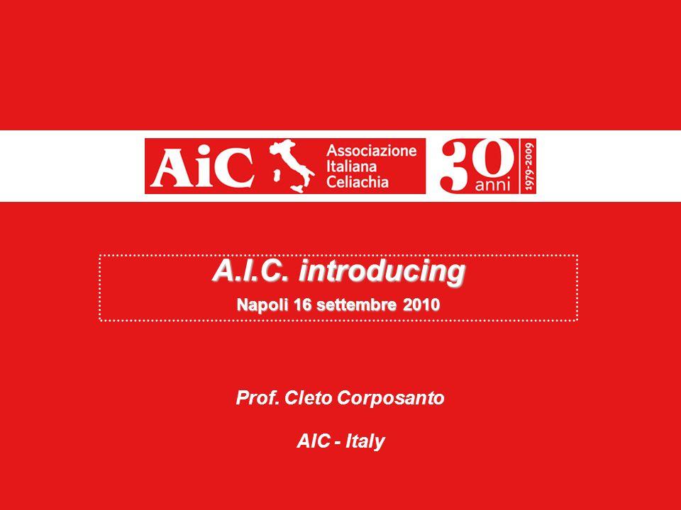 A.I.C. introducing Napoli 16 settembre 2010 Prof. Cleto Corposanto AIC - Italy