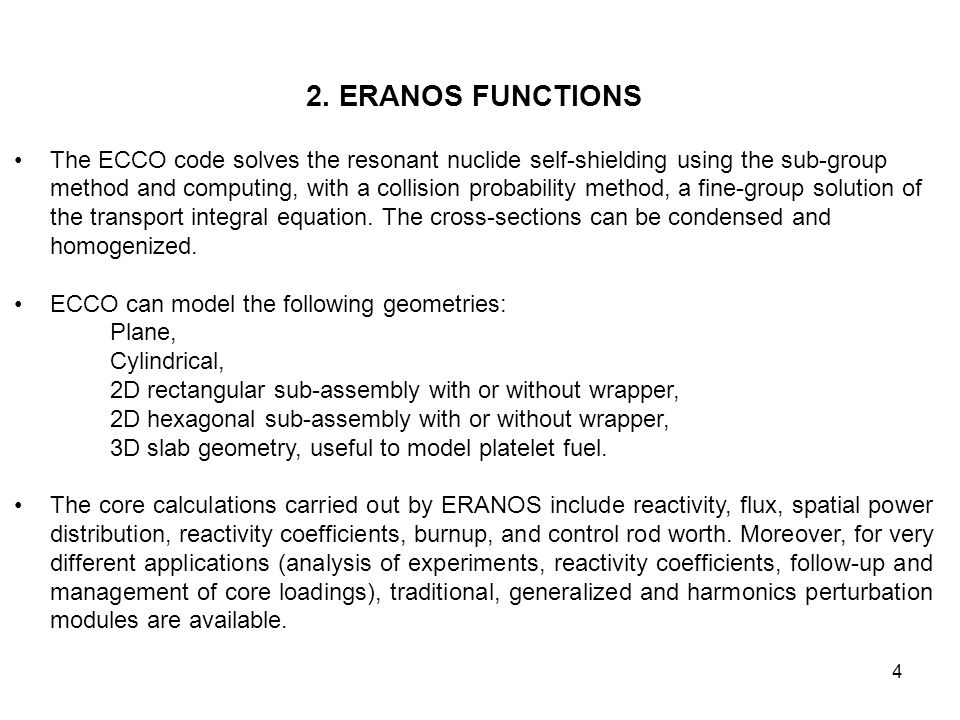 4 2. ERANOS FUNCTIONS The ECCO code solves the resonant nuclide self-shielding using the sub-group method and computing, with a collision probability