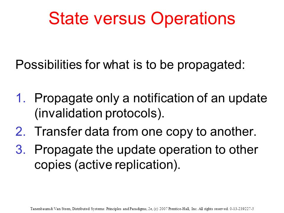 Tanenbaum & Van Steen, Distributed Systems: Principles and Paradigms, 2e, (c) 2007 Prentice-Hall, Inc. All rights reserved. 0-13-239227-5 State versus