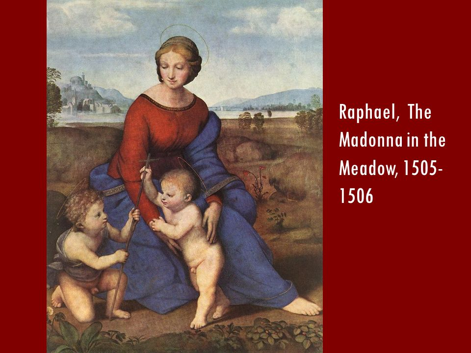 Raphael, The Madonna in the Meadow, 1505- 1506