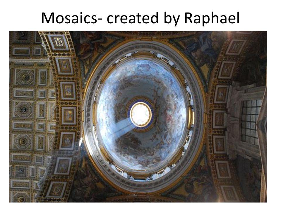 Mosaics- created by Raphael