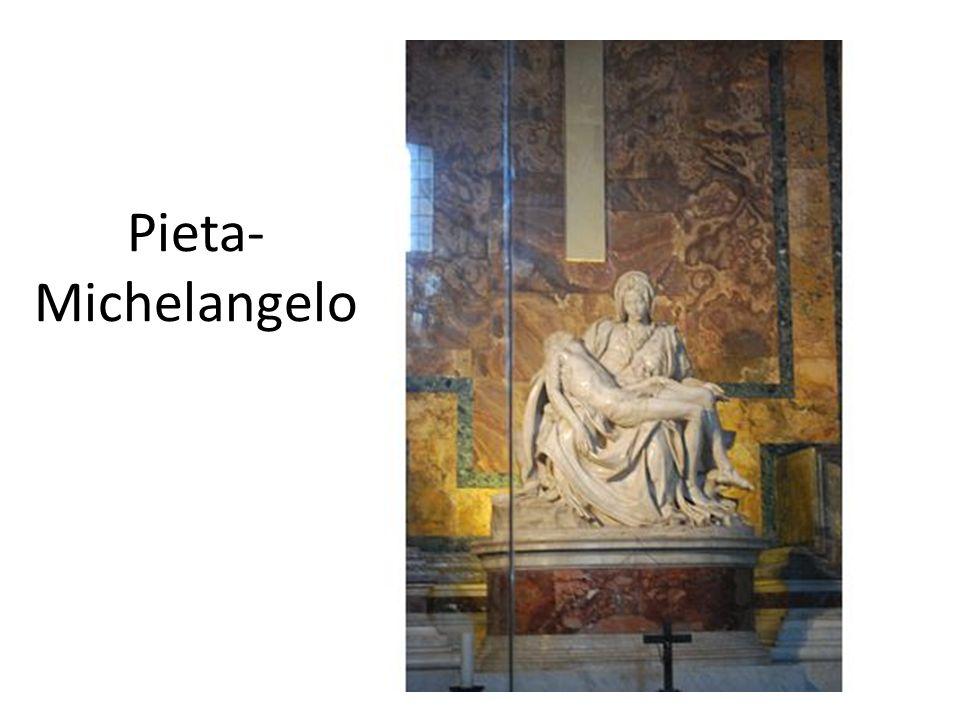 Pieta- Michelangelo