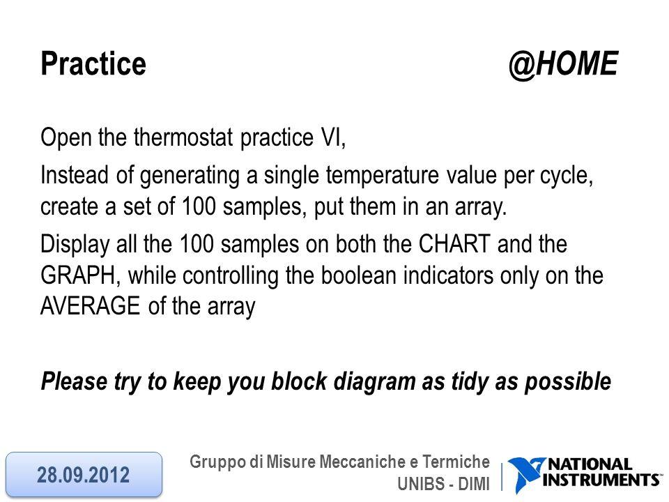 Gruppo di Misure Meccaniche e Termiche UNIBS - DIMI Practice @HOME Open the thermostat practice VI, Instead of generating a single temperature value p